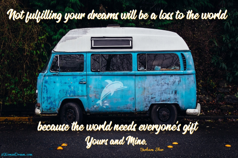 Not Fulfilling Your Dreams Quote by Barbara Sher for 8WomenDream