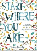 Start Where You Are by Meera Lee Patel a find your life passion book