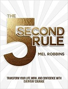 The 5 Second Rule: Transform your Life, Work, and Confidence with Everyday Courage A Find Your Life Passion Book
