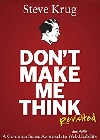 Don't Make Me Think, Revisited: A Common Sense Approach to Web Usability (3rd Edition) (Voices That Matter) book on Amazon