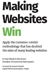 Making Websites Win: Apply the Customer-Centric Methodology That Has Doubled the Sales of Many Leading Websites book on Amazon